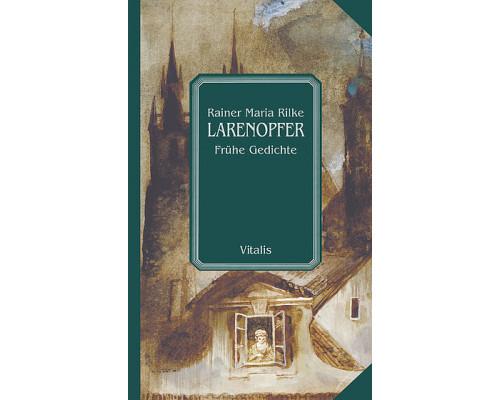 Rilke: Larenopfer